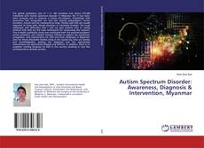 Capa do livro de Autism Spectrum Disorder: Awareness, Diagnosis & Intervention, Myanmar