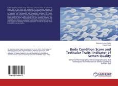 Portada del libro de Body Condition Score and Testicular Traits: Indicator of Semen Quality