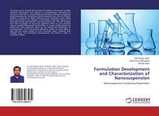 Bookcover of Formulation Development and Characterization of Nanosuspension