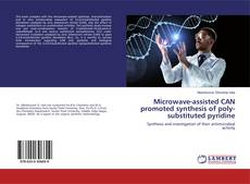 Portada del libro de Microwave-assisted CAN promoted synthesis of poly-substituted pyridine