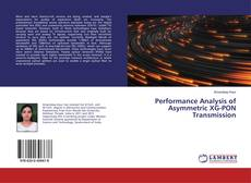 Bookcover of Performance Analysis of Asymmetric XG-PON Transmission