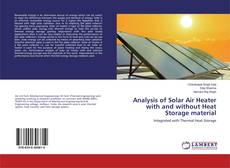 Bookcover of Analysis of Solar Air Heater with and without Heat Storage material