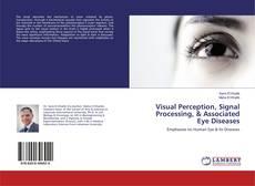Couverture de Visual Perception, Signal Processing, & Associated Eye Diseases