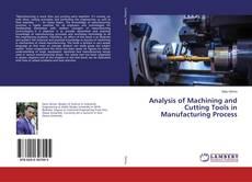 Copertina di Analysis of Machining and Cutting Tools in Manufacturing Process