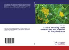Copertina di Factors Affecting Spore Germination and infection of Botrytis cinerea