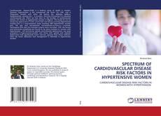 Buchcover von SPECTRUM OF CARDIOVASCULAR DISEASE RISK FACTORS IN HYPERTENSIVE WOMEN
