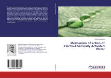 Bookcover of Mechanism of action of Electro-Chemically Activated Water