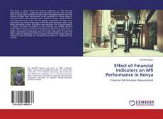 Capa do livro de Effect of Financial Indicators on Mfi Performance in Kenya
