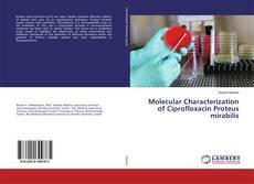 Bookcover of Molecular Characterization of Ciprofloxacin Proteus mirabilis