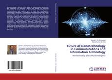 Bookcover of Future of Nanotechnology in Communications and Information Technology