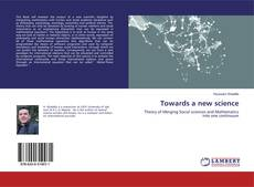 Bookcover of Towards a new science