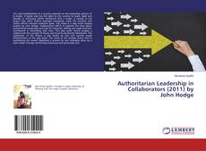 Portada del libro de Authoritarian Leadership in Collaborators (2011) by John Hodge