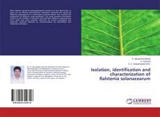 Isolation, identification and characterization of Ralstonia solanacearum的封面
