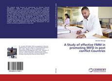 Bookcover of A Study of effective FMM in promoting MIFD in post conflict Countries