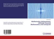 Bookcover of Mathematics Achievement, Attitude Towards Mathematics and Computer