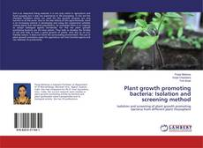 Bookcover of Plant growth promoting bacteria: Isolation and screening method