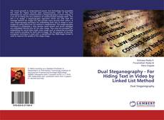 Bookcover of Dual Steganography - For Hiding Text in Video by Linked List Method