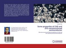 Bookcover of Some Properties of CdS and ZnS Nanostructured Semiconductor