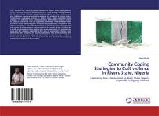 Bookcover of Community Coping Strategies to Cult violence in Rivers State, Nigeria