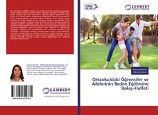 Couverture de Ortaokuldaki Öğrenciler ve Ailelerinin Beden Eğitimine Bakışı-Halfeti