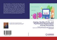 Coping, Quality of Life, and Psychosexual Dysfunctions among Hemodialy的封面
