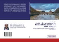 Public Private Partnership for Quality Education and Moral Integrity kitap kapağı