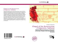 Bookcover of Chapel of the Resurrection (Valparaiso, Indiana)