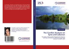 Bookcover of The Conflict Analysis on Syria and Lebanon