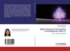 Buchcover von Nickel Titanium File Systems In Endodontics (Part 1)