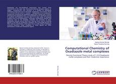 Computational Chemistry of Oxadiazole metal complexes的封面