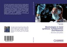 Bookcover of Biostrategies in total synthesis: Symbioimines and Platencin