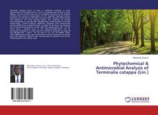 Bookcover of Phytochemical & Antimicrobial Analysis of Terminalia catappa (Lin.)