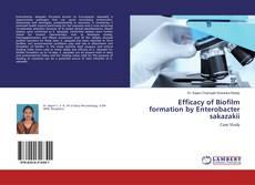 Efficacy of Biofilm formation by Enterobacter sakazakii kitap kapağı