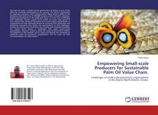 Bookcover of Empowering Small-scale Producers for Sustainable Palm Oil Value Chain.