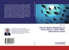 Borítókép a  Human Rights Movement in Soviet Russia (1969-1980): Ideas,Norms,State - hoz