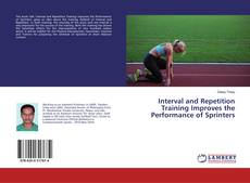 Interval and Repetition Training Improves the Performance of Sprinters kitap kapağı