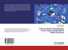 Bookcover of Human Action Recognition From Video Using SVM & KNN Classifiers