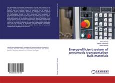 Capa do livro de Energy-efficient system of pneumatic transportation bulk materials