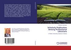 Scholarly Publication Among Professional Librarians kitap kapağı