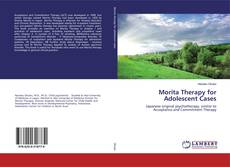 Bookcover of Morita Therapy for Adolescent Cases