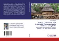 Bookcover of Human Livelihoods and Sustainable Conservation in a Savanna Ecosystem