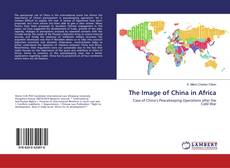 Bookcover of The Image of China in Africa