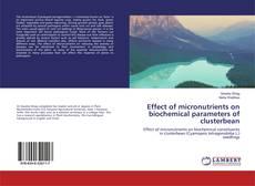 Effect of micronutrients on biochemical parameters of clusterbean的封面