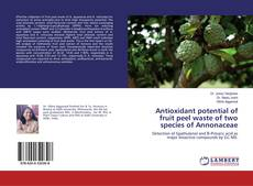 Bookcover of Antioxidant potential of fruit peel waste of two species of Annonaceae