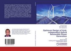 Copertina di Optimum Design of Grid-independent Hybrid Renewable Power Generation