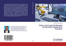 Bookcover of Policy and Legal Challenges to Electronic Banking in Tanzania