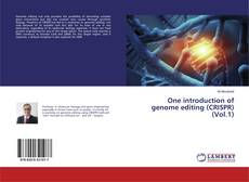 Bookcover of One introduction of genome editing (CRISPR) (Vol.1)
