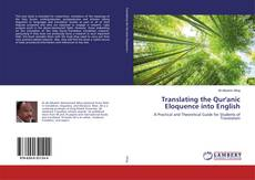 Bookcover of Translating the Qur'anic Eloquence into English