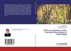 Bookcover of Effect on Salinity on Bio-chemical Parameters of Pearl Millet