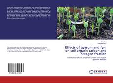 Bookcover of Effects of gypsum and fym on soil organic carbon and nitrogen fraction